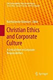Portada de CHRISTIAN ETHICS AND CORPORATE CULTURE: A CRITICAL VIEW ON CORPORATE RESPONSIBILITIES (CSR, SUSTAINABILITY, ETHICS & GOVERNANCE) (2013-08-11)