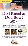 Portada de DO I KNEEL OR DO I BOW?: WHAT YOU NEED TO KNOW WHEN ATTENDING RELIGIOUS OCCASIONS (SIMPLE GUIDES) BY AKASHA LONSDALE (25-FEB-2010) PAPERBACK