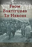 Portada de FROM FORTITUDES TO HEROES BY ALICE HUNT (2013-12-27)