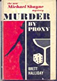 Portada de MURDER BY PROXY: MICHAEL SHAYNE'S 43RD CASE