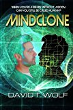 Portada de MINDCLONE: WHEN YOU'RE A BRAIN WITHOUT A BODY, CAN YOU STILL BE CALLED HUMAN? BY DAVID T. WOLF (MARCH 16,2013)