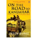Portada de [(ON THE ROAD TO KANDAHAR: TRAVELS THROUGH CONFLICT IN THE ISLAMIC WORLD)] [ BY (AUTHOR) JASON BURKE ] [OCTOBER, 2008]