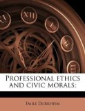 Portada de [PROFESSIONAL ETHICS AND CIVIC MORALS;] (BY: EMILE DURKHEIM) [PUBLISHED: SEPTEMBER, 2011]