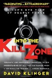 Portada de INTO THE KILL ZONE: A COP'S EYE VIEW OF DEADLY FORCE BY KLINGER, DAVID (2006) PAPERBACK