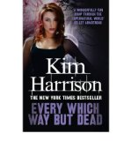 Portada de [(EVERY WHICH WAY BUT DEAD)] [ BY (AUTHOR) KIM HARRISON ] [JANUARY, 2012]