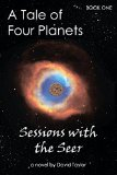 Portada de A TALE OF FOUR PLANETS BOOK ONE: SESSIONS WITH THE SEER BY DAVID TAYLOR (31-MAR-2015) PAPERBACK