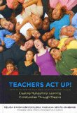 Portada de [(TEACHERS ACT UP! CREATING MULTICULTURAL LEARNING : COMMUNITIES THROUGH THEATRE)] [BY (AUTHOR) MELISA CAHNMANN-TAYLOR ] PUBLISHED ON (JUNE, 2010)