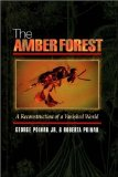 Portada de THE AMBER FOREST: A RECONSTRUCTION OF A VANISHED WORLD. 1ST EDITION BY POINAR, GEORGE, POINAR, ROBERTA (1999) HARDCOVER
