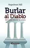 Portada de BURLAR AL DIABLO. SECRETOS DESDE LA CRIPTA (SPANISH EDITION) BY HILL, NAPOLEON (2012) PAPERBACK