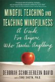 Portada de MINDFUL TEACHING AND TEACHING MINDFULNESS: A GUIDE FOR ANYONE WHO TEACHES ANYTHING BY SCHOEBERLEIN DAVID, DEBORAH, SHETH, SUKI (2009) PAPERBACK