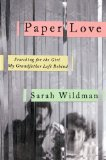 Portada de PAPER LOVE: SEARCHING FOR THE GIRL MY GRANDFATHER LEFT BEHIND BY WILDMAN, SARAH (2014) HARDCOVER