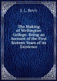 Portada de THE MAKING OF WELLINGTON COLLEGE: BEING AN ACCOUNT OF THE FIRST SIXTEEN YEARS OF ITS EXISTENCE