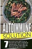 Portada de AUTOIMMUNE SOLUTION: 7 DAY GOOD FOOD MEAL PLAN TO PREVENT AND CURE AUTOIMMUNE DISEASE-HEAL THE GUT AND GET RID OF CHRONIC SYMPTOMS AND DISEASES IN JUST ONE WEEK BY HIDEKO IZUMI (2015-11-13)