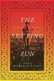 Portada de THE SETTING SUN: A MEMOIR OF EMPIRE AND FAMILY SECRETS BY MOORE-GILBERT, BART (2014) HARDCOVER