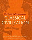 Portada de [THE OXFORD COMPANION TO CLASSICAL CIVILIZATION] (BY: FELLOW AND TUTOR IN ANCIENT HISTORY SIMON HORNBLOWER) [PUBLISHED: NOVEMBER, 2014]