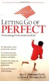 Portada de LETTING GO OF PERFECT: OVERCOMING PERFECTIONISM IN KIDS BY WILSON PH.D., HOPE, ADELSON PH.D., JILL (2009) PAPERBACK