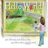 Portada de HELLO WORLD!: LEARN COLORS & GREET THE WORLD BY TRACY CLARRY (2013-08-29)