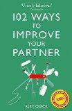Portada de 102 WAYS TO IMPROVE YOUR PARTNER BY ALEX QUICK (29-JAN-2013) PAPERBACK