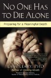 Portada de NO ONE HAS TO DIE ALONE: PREPARING FOR A MEANINGFUL DEATH BY LEARY, LANI ORIGINAL EDITION [PAPERBACK(2012)]