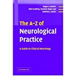 Portada de [(THE A-Z OF NEUROLOGICAL PRACTICE: A GUIDE TO CLINICAL NEUROLOGY)] [AUTHOR: ROGER A. BARKER] PUBLISHED ON (JANUARY, 2005)