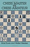 Portada de CHESS MASTER VS. CHESS AMATEUR (DOVER CHESS) BY MAX EUWE (1994-03-14)