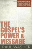 Portada de THE GOSPEL'S POWER AND MESSAGE (RECOVERING THE GOSPEL) OF WASHER, PAUL ON 28 OCTOBER 2012