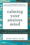 Portada de CALMING YOUR ANXIOUS MIND: HOW MINDFULNESS AND COMPASSION CAN FREE YOU FROM ANXIETY, FEAR, AND PANIC BY BRANTLEY, JEFFREY, KABAT-ZINN, JON (2003) PAPERBACK