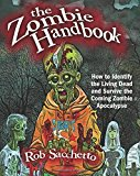 Portada de THE ZOMBIE HANDBOOK: HOW TO IDENTIFY THE LIVING DEAD AND SURVIVE THE COMING ZOMBIE APOCALYPSE BY ULYSSES PRESS (2009-08-04)