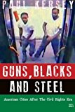 Portada de GUNS, BLACKS, AND STEEL: AMERICAN CITIES AFTER THE CIVIL RIGHTS ERA BY PAUL KERSEY (2013-12-05)