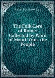 Portada de THE FOLK-LORE OF ROME: COLLECTED BY WORD OF MOUTH FROM THE PEOPLE