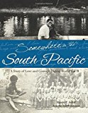 Portada de SOMEWHERE IN THE SOUTH PACIFIC: A STORY OF LOVE AND COURAGE DURING WORLD WAR II BY ANNETTE JOLLIFF JOHNSON (2013-09-20)