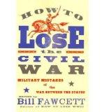 Portada de [( HOW TO LOSE THE CIVIL WAR )] [BY: BILL FAWCETT] [APR-2011]