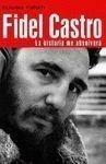 Portada de FIDEL CASTRO - LA HISTORIA ME ABSOLVERA (BIOGRAFIAS Y MEMORIAS) DE CLAUDIA FURIATI (26 MAY 2003) TAPA DURA