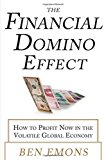 Portada de THE FINANCIAL DOMINO EFFECT: HOW TO PROFIT NOW IN THE VOLATILE GLOBAL ECONOMY BY EMONS (1-SEP-2012) HARDCOVER
