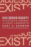 Portada de DID JESUS EXIST?: THE HISTORICAL ARGUMENT FOR JESUS OF NAZARETH BY EHRMAN, BART D. PUBLISHED BY HARPER COLLINS USA (2013)
