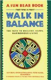Portada de WALK IN BALANCE: THE PATH TO HEALTHY, HAPPY, HARMONIOUS LIVING BY SUN BEAR PUBLISHED BY SIMON & SCHUSTER (1989) PAPERBACK