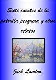 Portada de SIETE CUENTOS DE LA PATRULLA PESQUERA Y OTROS RELATOS