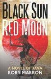 Portada de BLACK SUN, RED MOON: A NOVEL OF JAVA BY MARRON, RORY (2013) PAPERBACK