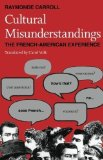 Portada de CULTURAL MISUNDERSTANDINGS: THE FRENCH-AMERICAN EXPERIENCE BY CARROLL, RAYMONDE UNKNOWN EDITION [PAPERBACK(1990)]
