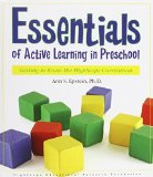 Portada de ESSENTIALS OF ACTIVE LEARNING IN PRESCHOOL: GETTING TO KNOW THE HIGH/SCOPE CURRICULUM BY ANN S. EPSTEIN (2007-11-30)