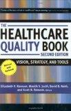Portada de BY ELIZABETH R. RANSOM, MAULIK S. JOSHI, DAVID B. NASH, SCOTT B. RANSOM: THE HEALTHCARE QUALITY BOOK: VISION, STRATEGY, AND TOOLS SECOND (2ND) EDITION