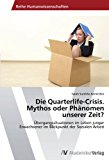 Portada de DIE QUARTERLIFE-CRISIS. MYTHOS ODER PH??NOMEN UNSERER ZEIT?: ??BERGANGSSITUATIONEN IM LEBEN JUNGER ERWACHSENER IM BLICKPUNKT DER SOZIALEN ARBEIT BY SARAH SUREKHA KONIETZKO (2012-07-25)