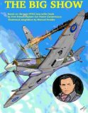 Portada de THE BIG SHOW VOLUME I: THE STORY OF A FREE FRENCH R.A.F FIGHTER PILOT DURING WWII (VOLUME 1) BY MR MANUEL PERALES (2015-03-18)