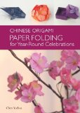 Portada de THE CHINESE ORIGAMI: PAPER FOLDING FOR YEAR-ROUND CELEBRATIONS BY YUEHUA, CHEN (2013) HARDCOVER