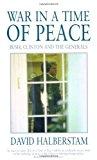 Portada de WAR IN A TIME OF PEACE: BUSH, CLINTON AND THE GENERALS BY DAVID HALBERSTAM (2003-04-07)