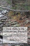 Portada de THE ABC'S OF SURVIVING PRISON: KEY THINGS TO KNOW BEFORE, DURING, AND AFTER INCARCERATION BY ERIN ROYS (2014-05-03)