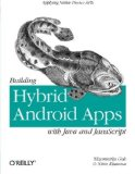 Portada de BUILDING HYBRID ANDROID APPS WITH JAVA AND JAVASCRIPT: APPLYING NATIVE DEVICE APIS (JAPPLYING NATIVE DEVICE APIS) 1ST EDITION BY GOK, NIZAMETTIN, KHANNA, NITIN (2013) PAPERBACK