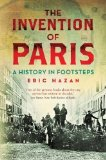 Portada de THE INVENTION OF PARIS: A HISTORY IN FOOTSTEPS BY ERIC HAZAN (2011) PAPERBACK