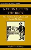 Portada de NATIONALIZING THE BODY: THE MEDICAL MARKET, PRINT AND DAKTARI MEDICINE (KEY ISSUES IN MODERN SOCIOLOGY) BY PROJIT BIHARI MUKHARJI (2009-02-01)