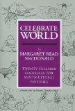 Portada de CELEBRATE THE WORLD: TWENTY TELLABLE FOLKTALES FOR MULTICULTURAL FESTIVALS BY MARGARET READ MACDONALD (1994-06-01)